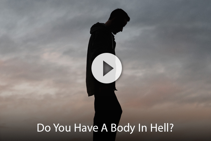 Do You Have A Body In Hell?