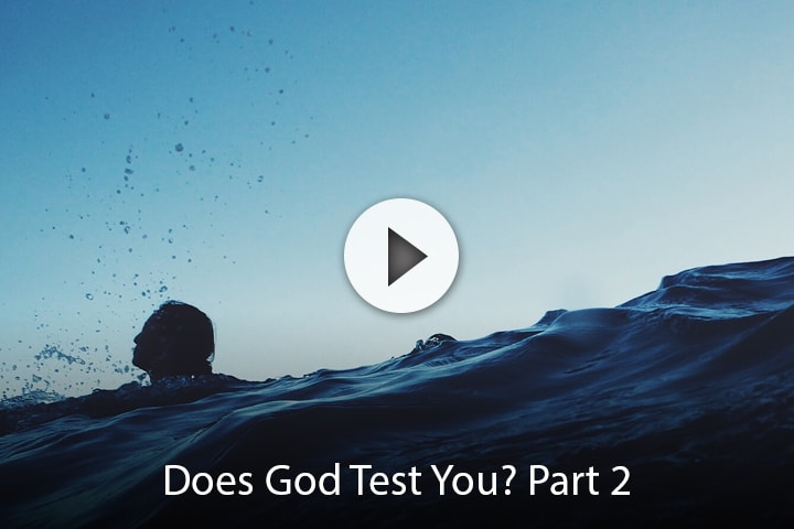 Does God Test You? Part 2