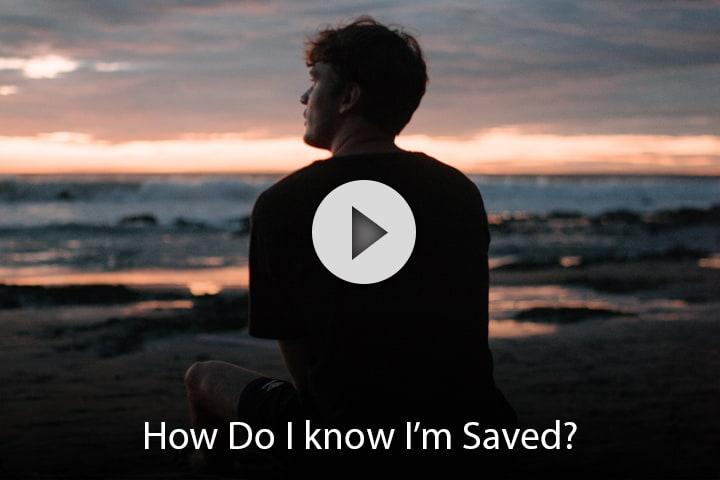 How Do I Know I'm Saved?