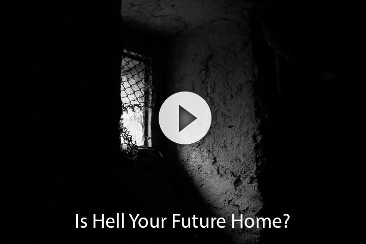 Is Hell Your Future Home?