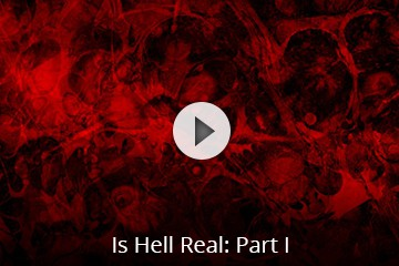 Is Hell Real – Part I