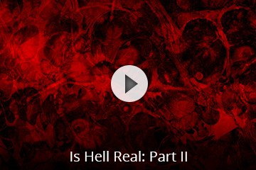 Is Hell Real – Part II