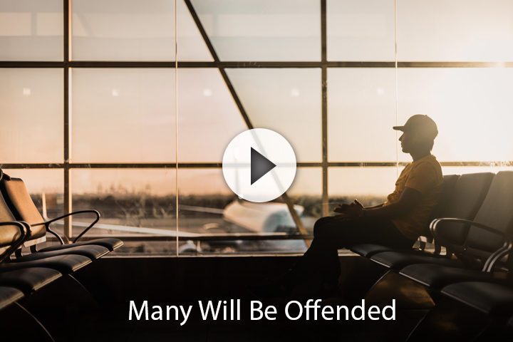 Many Will Be Offended