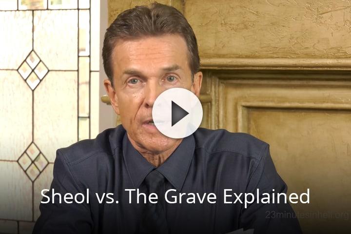 Sheol vs The Grave Explained