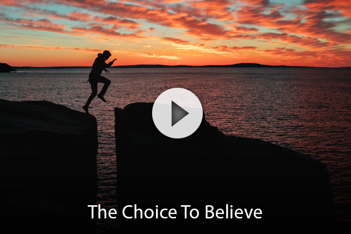 The Choice To Believe