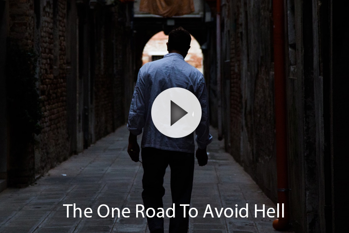The One Road To Avoid Hell