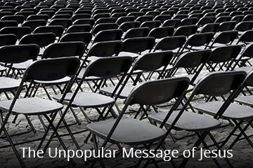 The Unpopular Message of Jesus
