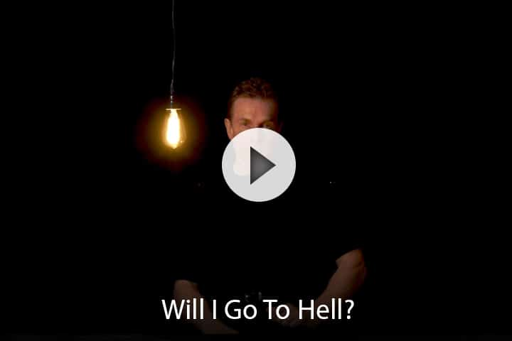 Will I Go To Hell?
