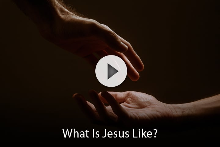 What Is Jesus Like?
