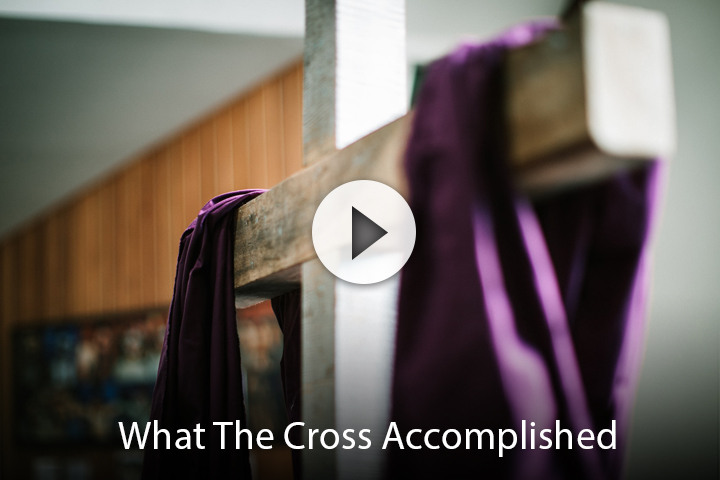What The Cross Accomplished
