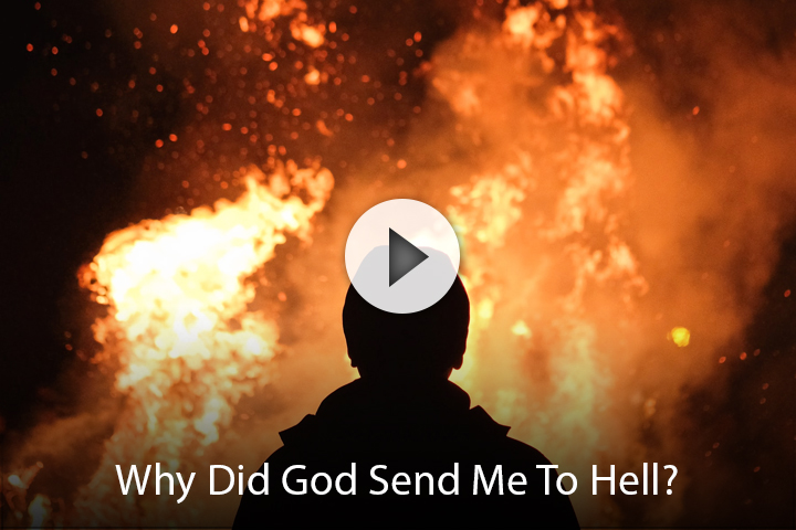 Why Did God Send Me To Hell?