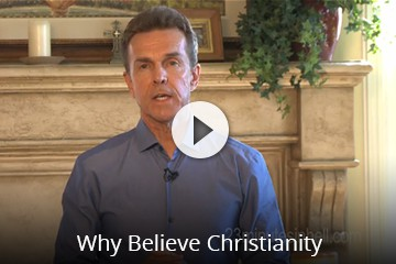 Why Believe Christianity?